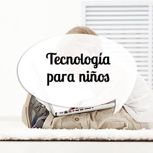 Regalos tecnológicos para niños