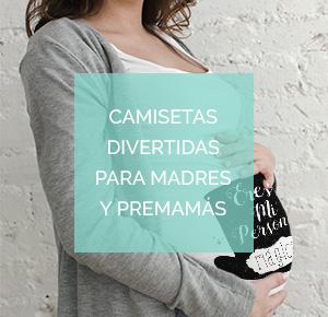 Camisetas divertidas para madres y premamá