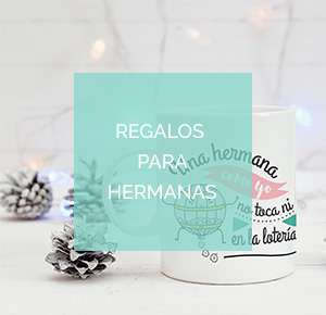Regalos para hermanas