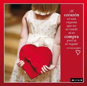 Felicitación MILK de amor - El corazón es una riqueza que...