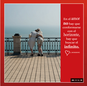 Felicitación MILK de amor - En el amor no hay que conformarse con...