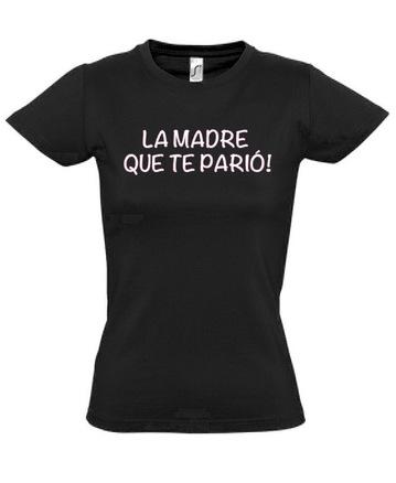 Camiseta original la madre que te parió