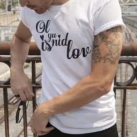 Camiseta original Ol yu nid is lov para hombre