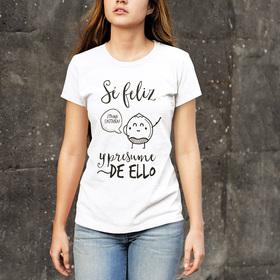Camiseta original Sé feliz y presume de ello para mujer