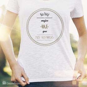 Camiseta original No hay mejor viaje que tus historias para mujer