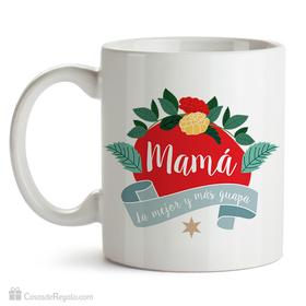 Taza original Mamá la mejor y más guapa