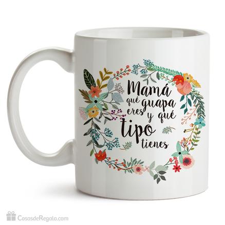 Taza original Mamá que guapa eres