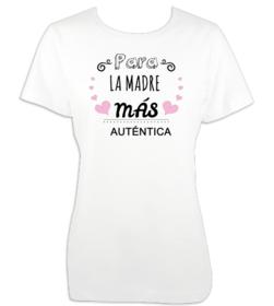 Camiseta mujer Para la madre más auténtica